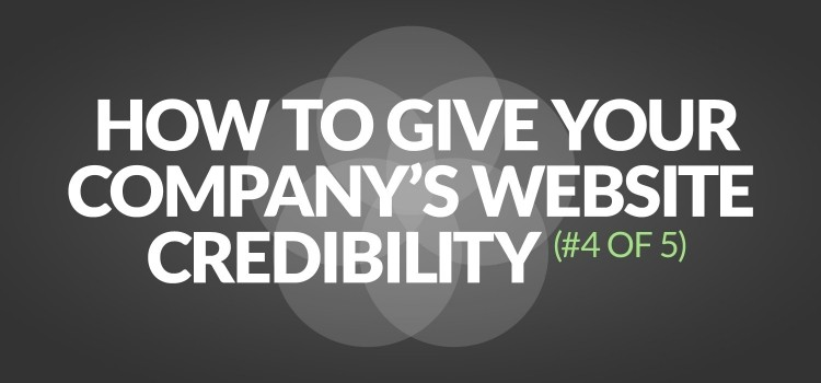 How to give your company's website credibility