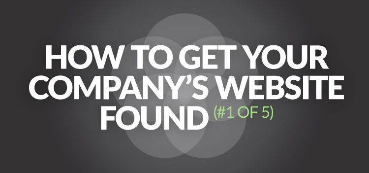 How to get your company's website found