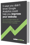 Find out 5 more ways Google Analytics can improve your website